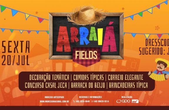 Festa Junina e Baile do Pai: atrações dessa semana na Fields